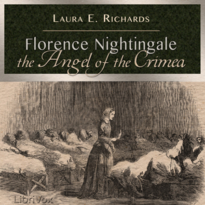 Florence Nightingale the Angel of the Crimea